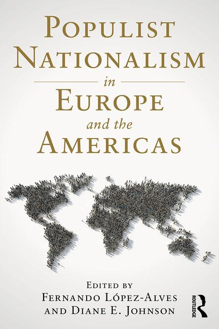 Professor López-Alves, Director of the Global and International  Studies Program, just published  a new book: Populist Nationalism in Europe and theAmericas.
