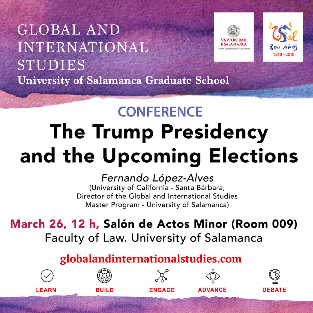 "Conference by Fernando López-Alves about ""The Trump Presidency and the Upcoming Elections"", next March 26 at the Faculty of Law."